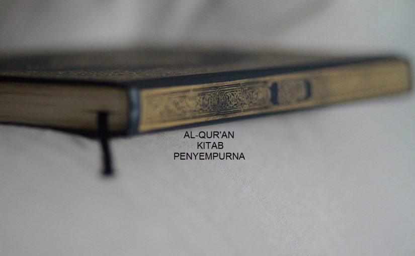 mengapa Alquran disebut sebagai kitab penyempurna dari kitab kitab sebelumnya